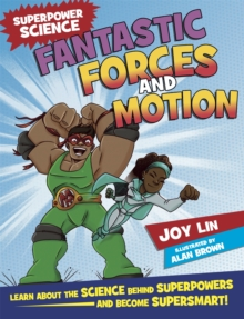 Superpower Science: Fantastic Forces and Motion, Hardback Book