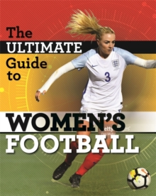 The Ultimate Guide to Women's Football, Hardback Book