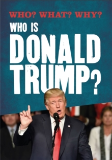 Who? What? Why?: Who is Donald Trump?, Hardback Book