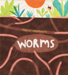 Mucky Minibeasts: Worms, Paperback / softback Book
