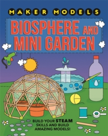 Maker Models: Biosphere and Mini-garden, Paperback / softback Book