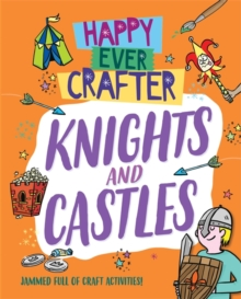 Happy Ever Crafter: Knights and Castles, Paperback / softback Book