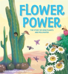 Plant Life: Flower Power : The Story of How Plants Are Pollinated, Paperback / softback Book