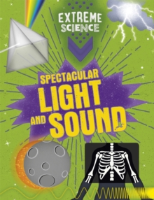 Extreme Science: Spectacular Light and Sound, Hardback Book