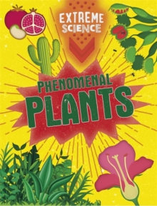 Extreme Science: Phenomenal Plants, Paperback / softback Book
