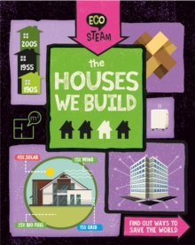 Eco STEAM: The Houses We Build, Hardback Book