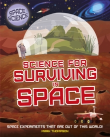 Space Science: STEM in Space: Science for Surviving in Space, Hardback Book