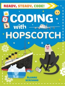 Ready, Steady, Code!: Coding with Hopscotch, Paperback / softback Book