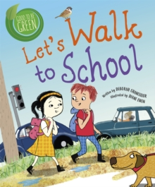 Good to be Green: Let's Walk to School, Paperback / softback Book