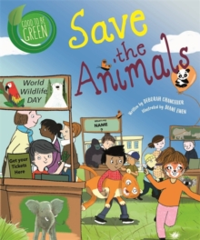 Good to be Green: Save the Animals, Paperback / softback Book
