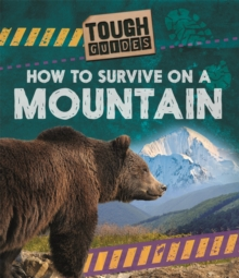 Tough Guides: How to Survive on a Mountain, Hardback Book