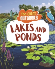 The Great Outdoors: Lakes and Ponds, Paperback / softback Book