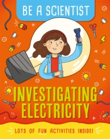Be a Scientist: Investigating Electricity, Hardback Book