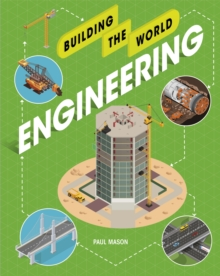 Building the World: Engineering, Hardback Book