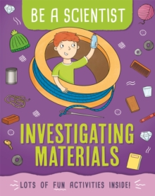 Be a Scientist: Investigating Materials, Paperback / softback Book