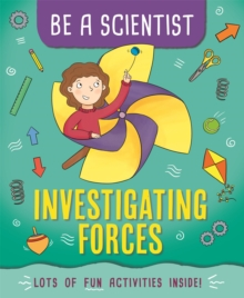 Be a Scientist: Investigating Forces, Hardback Book