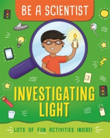 Be a Scientist: Investigating Light, Paperback / softback Book