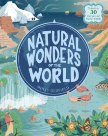 Natural Wonders of the World : Discover 30 marvels of Planet Earth, Hardback Book