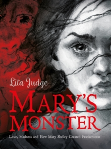 Mary's Monster : Love, Madness and How Mary Shelley Created Frankenstein, EPUB eBook