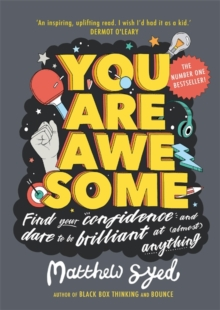 You Are Awesome : Find Your Confidence and Dare to be Brilliant at (Almost) Anything, Paperback / softback Book