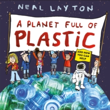 A Planet Full of Plastic : and how you can help, Paperback / softback Book