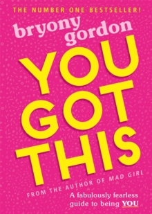 You Got This : A fabulously fearless guide to being YOU, Paperback / softback Book