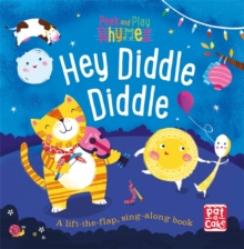 Peek and Play Rhymes: Hey Diddle Diddle : A baby sing-along board book with flaps to lift, Board book Book
