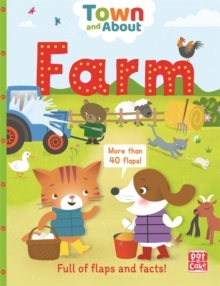 Town and About: Farm : A board book filled with flaps and facts, Board book Book