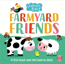 Chatterbox Baby: Farmyard Friends : A touch and feel board book, Board book Book