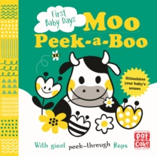 First Baby Days: Moo Peek-a-Boo : A board book with giant peek-through flaps, Board book Book