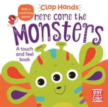 Clap Hands: Here Come the Monsters : A touch-and-feel board book, Board book Book