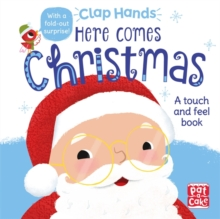 Clap Hands: Here Comes Christmas : A touch-and-feel board book, Board book Book
