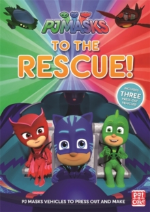 PJ Masks: To the Rescue! : With three press-out PJ Masks vehicles to make!, Paperback Book