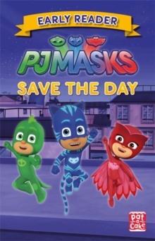 PJ Masks: Save the Day : Get ready to read with the PJ Masks!, Paperback / softback Book