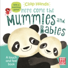 Clap Hands: Here Come the Mummies and Babies : A touch-and-feel board book, Board book Book