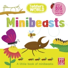 Toddler's World: Minibeasts : A little board book of minibeasts with a fold-out surprise, Board book Book