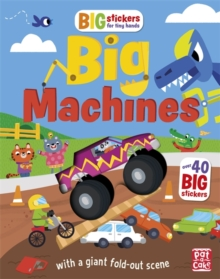 Big Stickers for Tiny Hands: Big Machines : With scenes, activities and a giant fold-out picture, Paperback / softback Book
