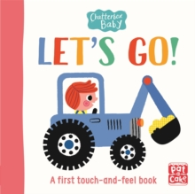 Chatterbox Baby: Let's Go! : A touch-and-feel board book to share, Board book Book