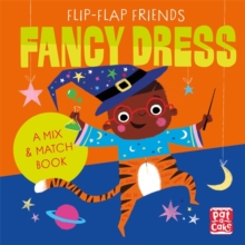 Flip-Flap Friends: Fancy Dress, Board book Book