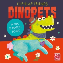 Flip-Flap Friends: Dinopets : A Mix and Match Book, Board book Book
