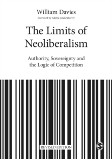 The Limits of Neoliberalism : Authority, Sovereignty and the Logic of Competition, Paperback Book