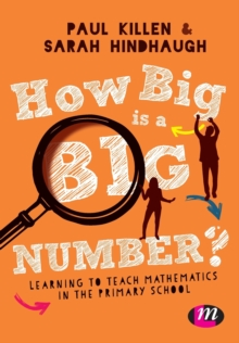 How Big is a Big Number? : Learning to teach mathematics in the primary school, Paperback / softback Book