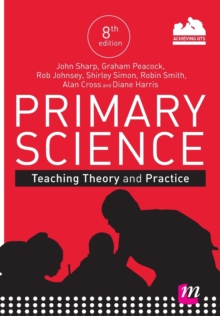 Primary Science: Teaching Theory and Practice, Paperback Book