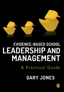 Evidence-based School Leadership and Management : A practical guide, Paperback / softback Book