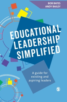 Educational Leadership Simplified : A guide for existing and aspiring leaders, Hardback Book