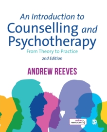 An Introduction to Counselling and Psychotherapy : From Theory to Practice, Paperback / softback Book
