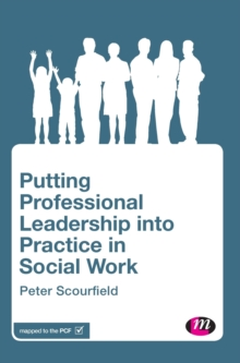 Putting Professional Leadership into Practice in Social Work, Hardback Book