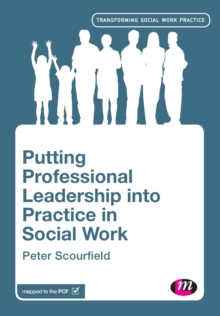 Putting Professional Leadership into Practice in Social Work, Paperback / softback Book