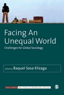 Facing An Unequal World : Challenges for Global Sociology, Paperback / softback Book