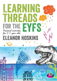 Learning Threads for the EYFS : Practical activities for 3-5 year olds, Paperback / softback Book
